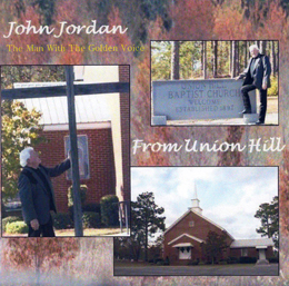 John Jordan - From Union Hill To Sand Hill